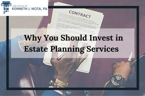 investing in estate planning with law office of Kenneth j. nota